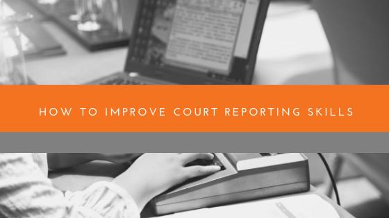 Court Reporting Skills