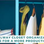5 Hallway Closet Organization Ideas [Productivity Tips]