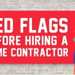 Red Flags to Look Out For When Hiring a Contractor