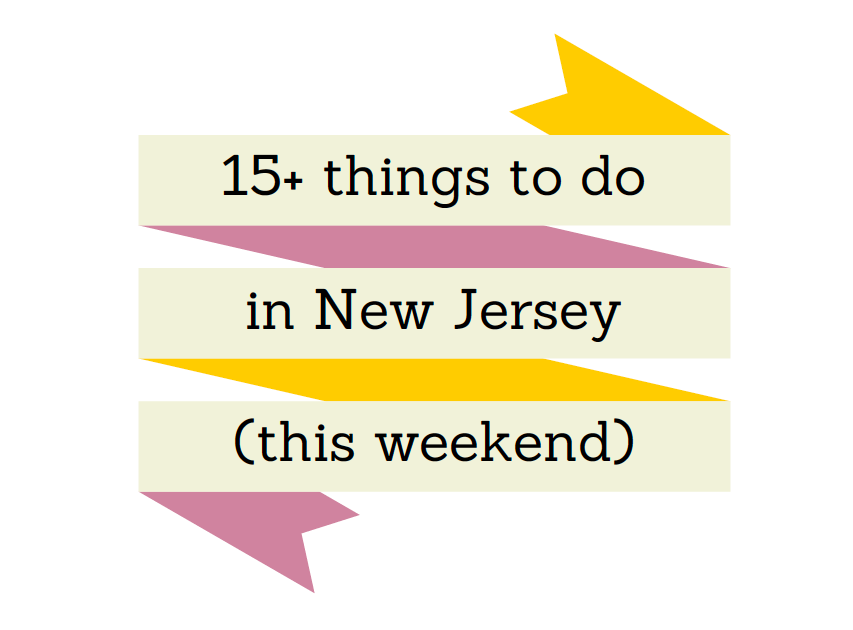 things to do in nj this weekend