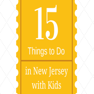 15 things to do in nj with kids
