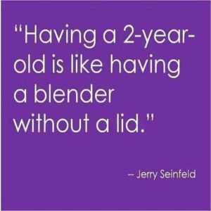 jerry seinfeld quote terrible twos