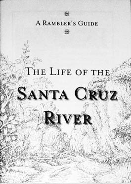 A Ramblers Guide to the Life of the Santa Cruz River