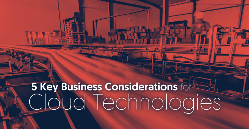 5 Key Business Considerations for Cloud Technologies