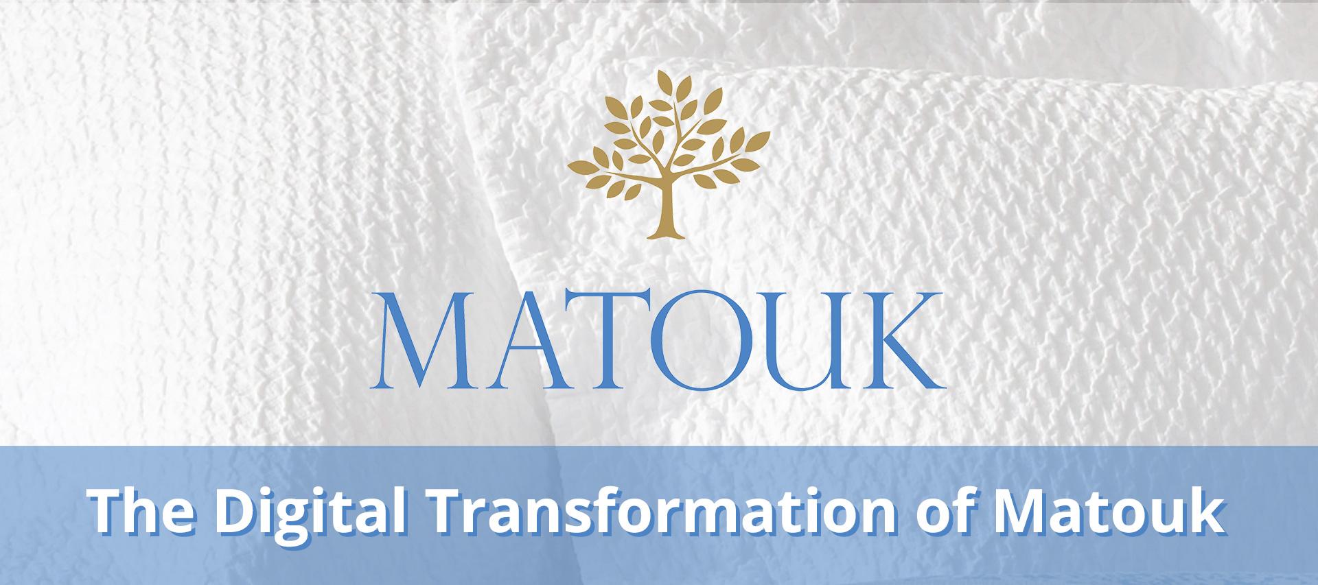 Matouk Digital Transformation