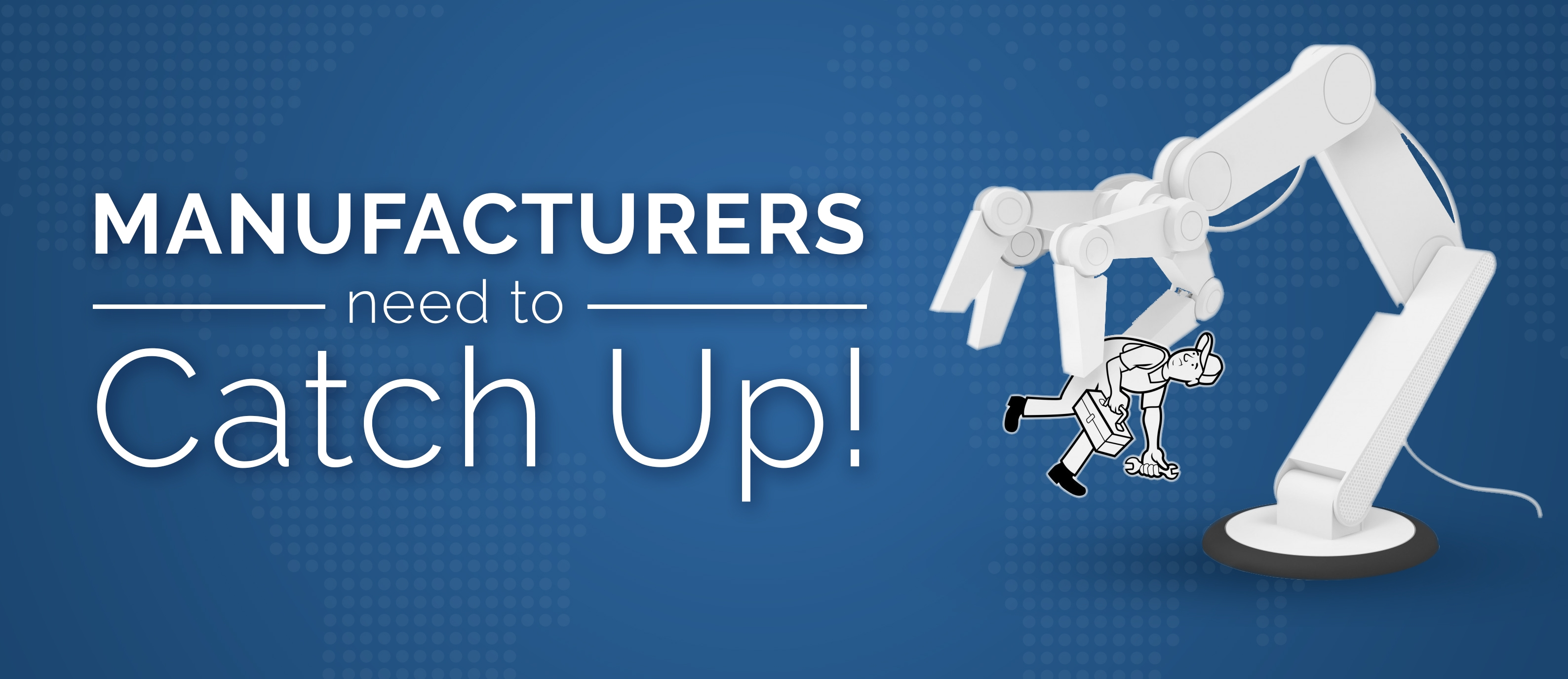 Manufacturers-Need-to-Catch-Up