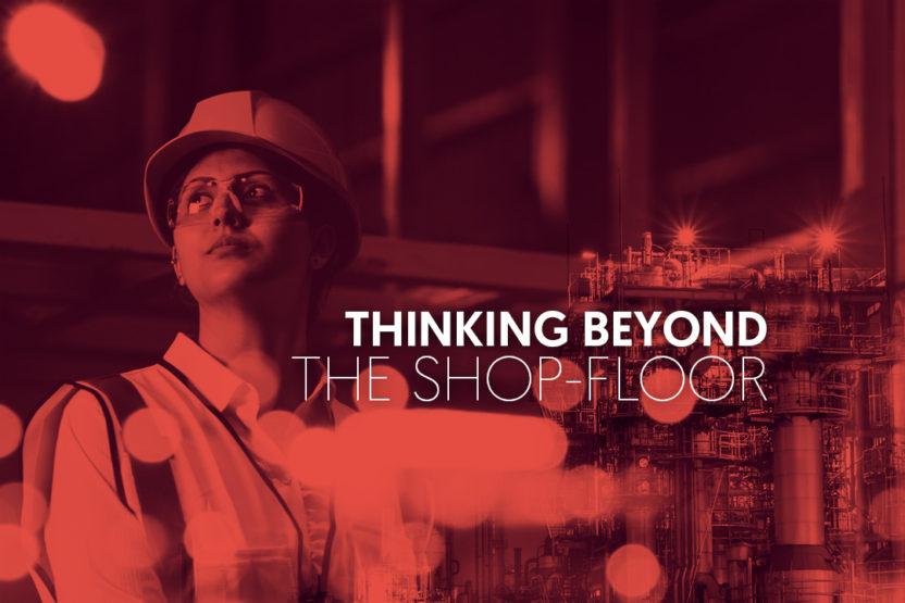Thinking Beyond Shop Floor