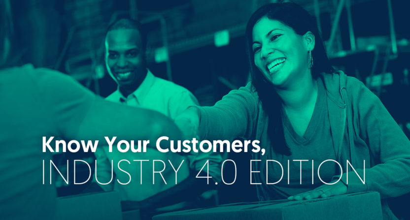 Know Your Customers - Industry 4.0 Edition