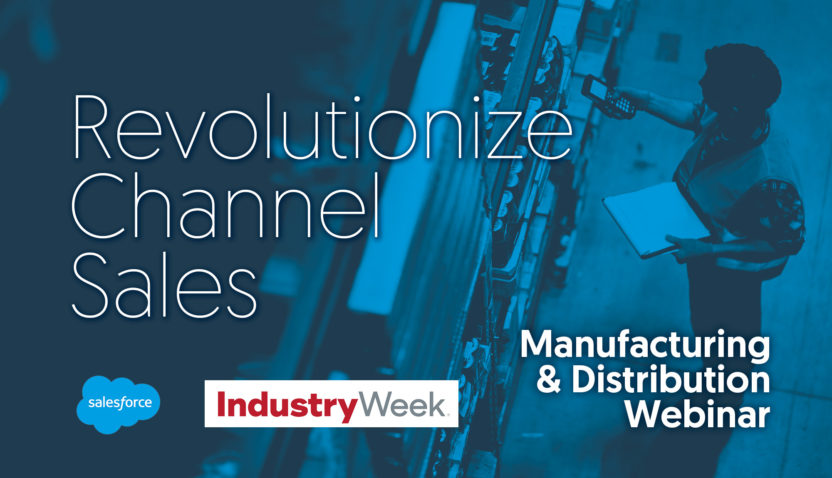 Revolutionize Channel Sales - Manufacturing & Distribution Webinar