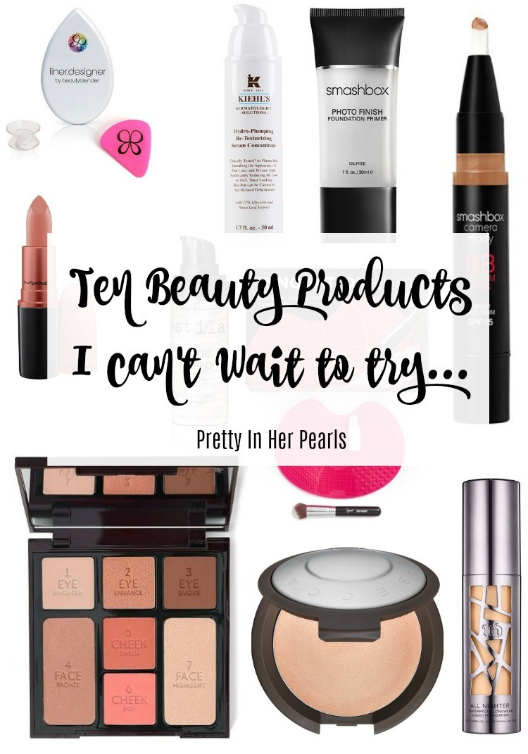 Ten Beauty Products I can't wait to try, Pretty In Her Pearls, Beauty Blogger