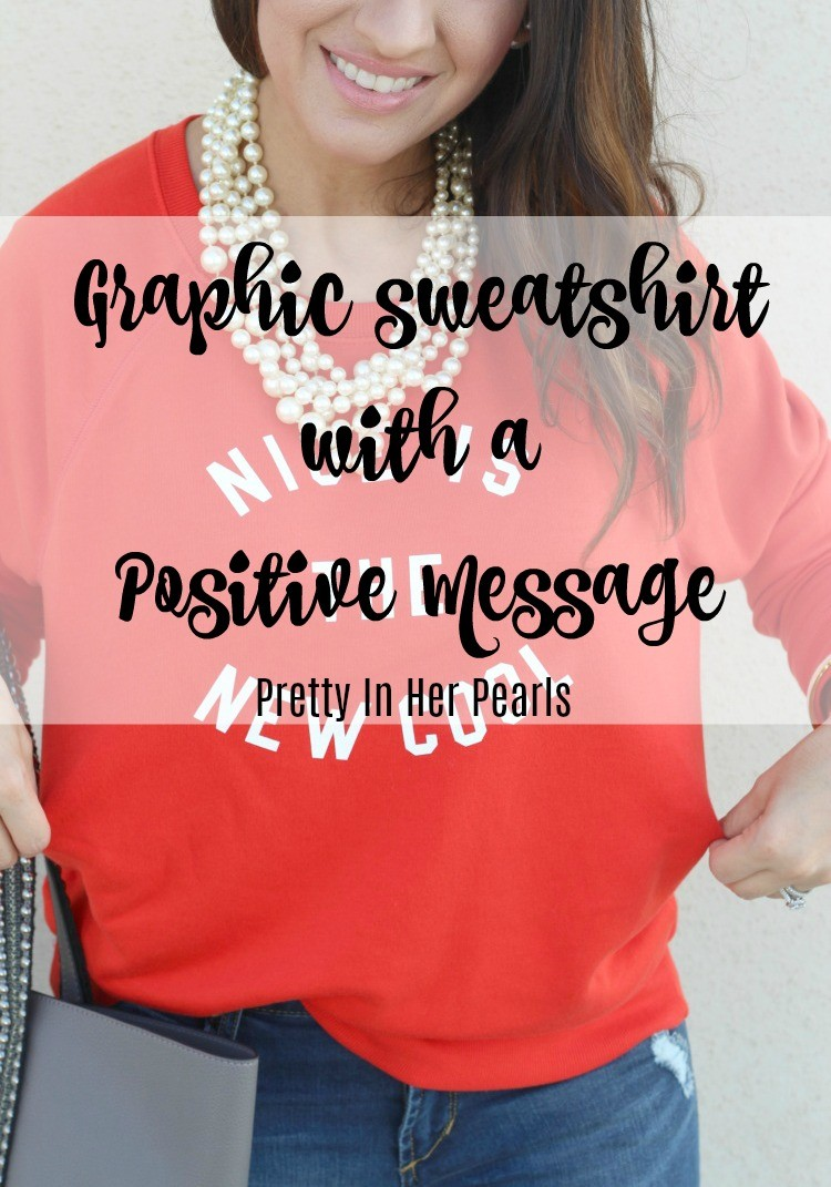 Graphic sweatshirt with a positive message, Old Navy graphic sweatshirt, Pretty In Her Pearls, Style Blogger