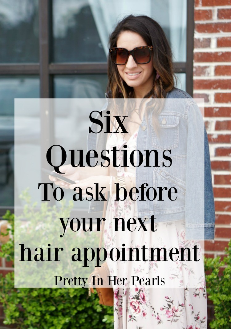 Six questions to ask before your next hair appointment, Pretty In Her Pearls, Houston Blogger