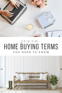 7 Home Buying Terms You NEED to Know