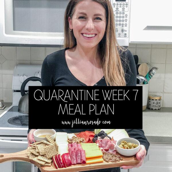 Quarantine Week 7 Meal Plan
