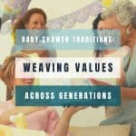 An image of women at a baby shower and text that says Baby shower traditions: Weaving values across generations