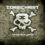 music review : Combichrist – Today We Are All Demons