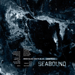 music review : Seabound – When Black Beats Blue [Rarities]