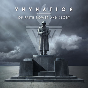 music review : VNV Nation – Of Faith, Power and Glory