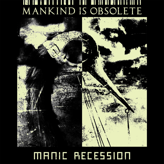 music review : Mankind Is Obsolete – Manic Recession