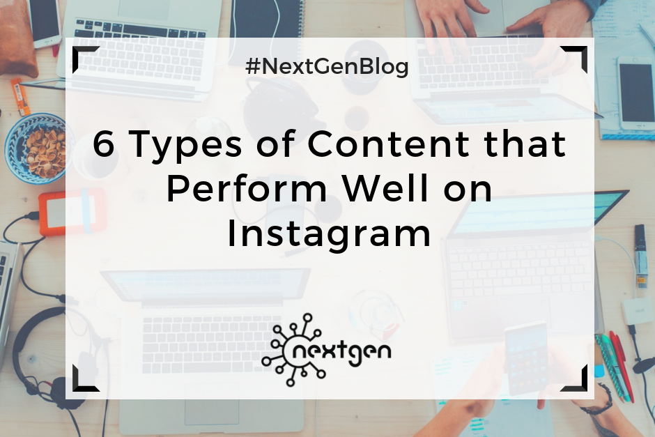6 Types of Content That Perform Well on Instagram