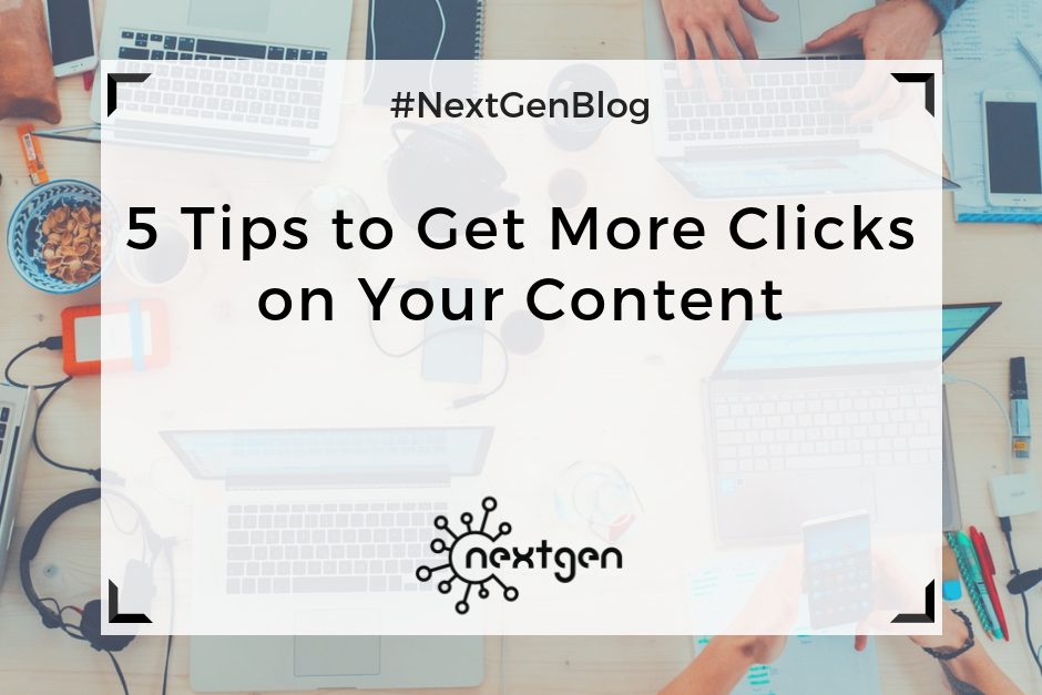 5 Tips to Get More Clicks on Your Content