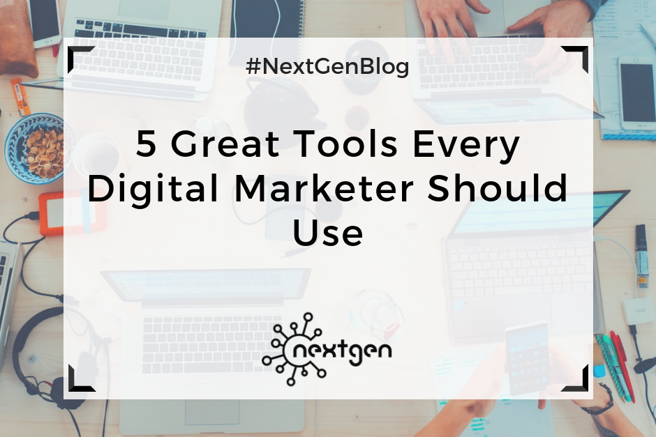 5 Great Tools Every Digital Marketer Should Use