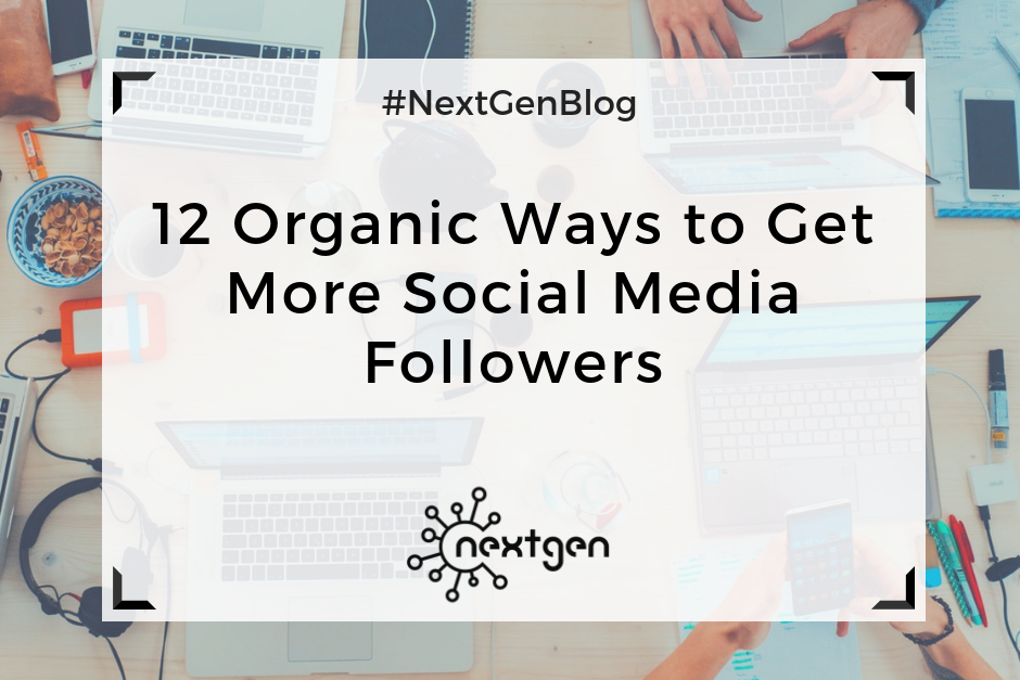 12 Organic Ways to Get More Social Media Followers