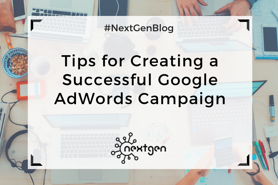 Tips for Creating a Successful Google AdWords Campaign