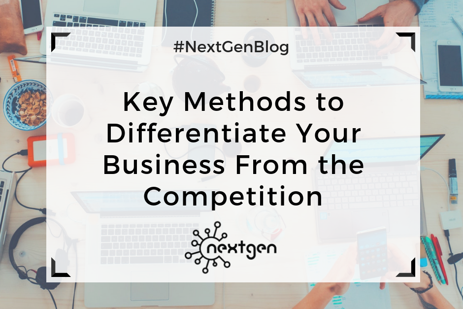 Key Methods to Differentiate Your Business From the Competition