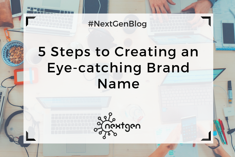 5 Steps to Creating an Eye-catching Brand Name