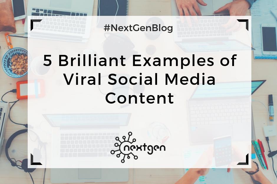 5 Brilliant Examples of Viral Social Media Content
