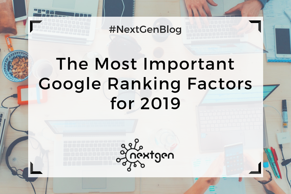 The Most Important Google Ranking Factors for 2019