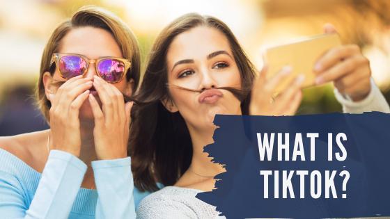 What is TikTok? – A quick intro to TikTok