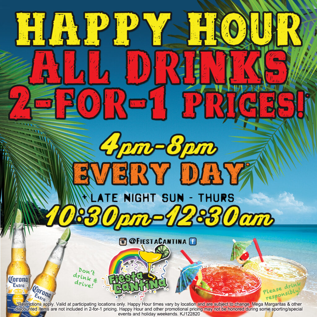Happy Hour All Drinks 2 for 1 prices 4-8pm everyday and 10:30pm-12:30am Sun-Thurs