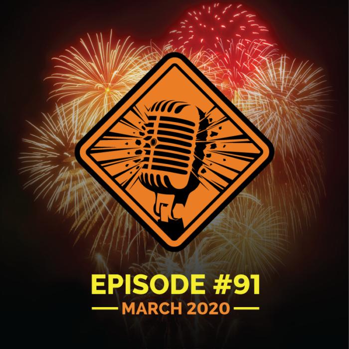 "Fireworks Brigade Pyro Podcast Episode 91 ""NFA Spring Expo 2020 Trade Show"""