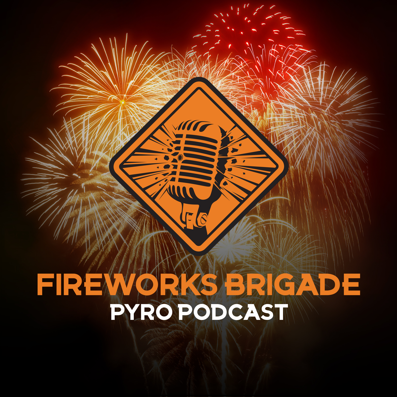 Fireworks Brigade - A Pyro Podcast
