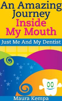 An Amazing Journey Inside My Mouth