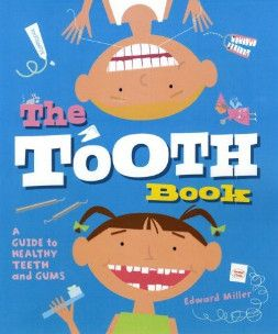 Tooth Book Guide to Healthy Teeth and Gums