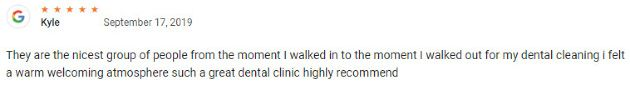 They are the nicest group of people from the moment I walked into the moment I walked out for my dental cleaning i felt a warm welcoming atmosphere such a great dental clinic highly recommend.