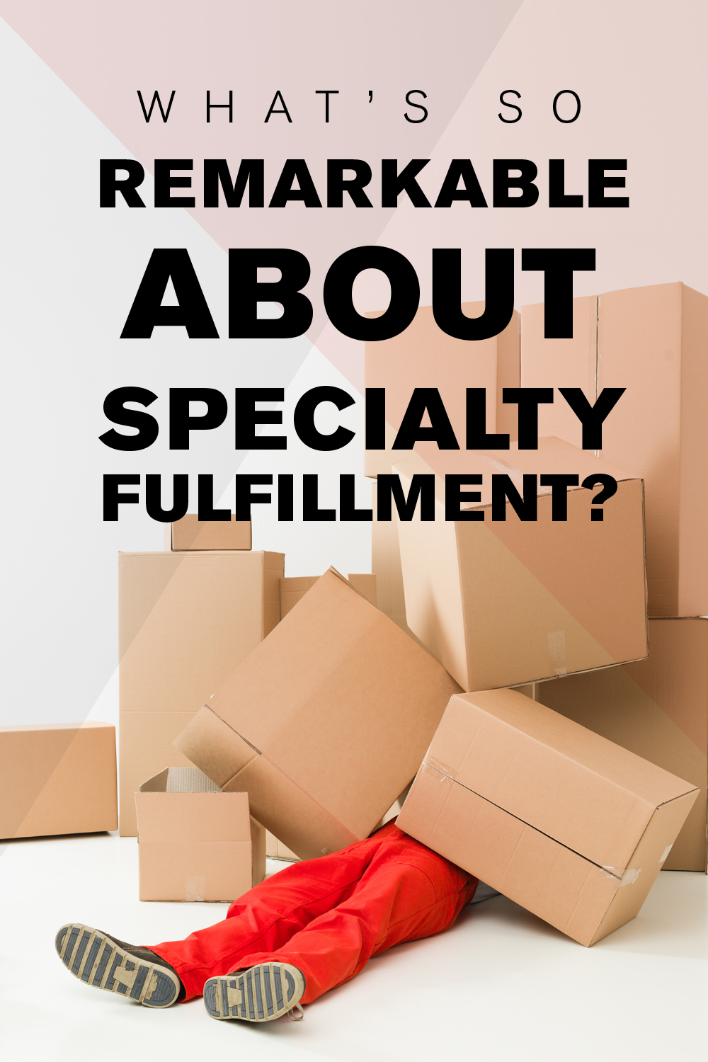 What's so remarkable about specialty fulfillment?