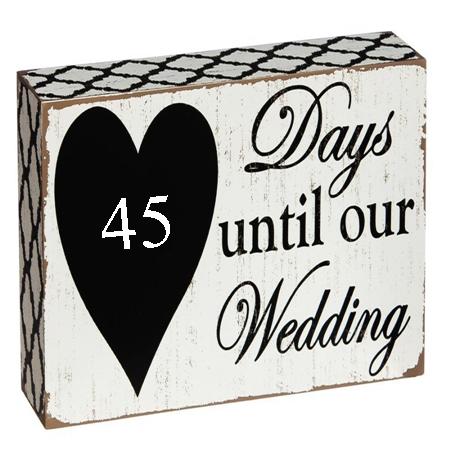 45 days until wedding
