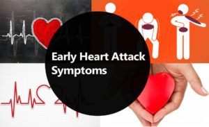 6 Early Heart Attack Symptoms & Signs You Shouldn't Ignore