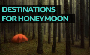 10 Best Destinations for Honeymoon Around the World