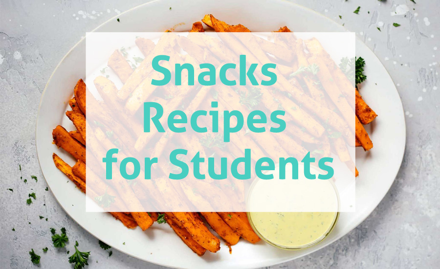 10 Quick & Healthy Snacks Recipes for Students