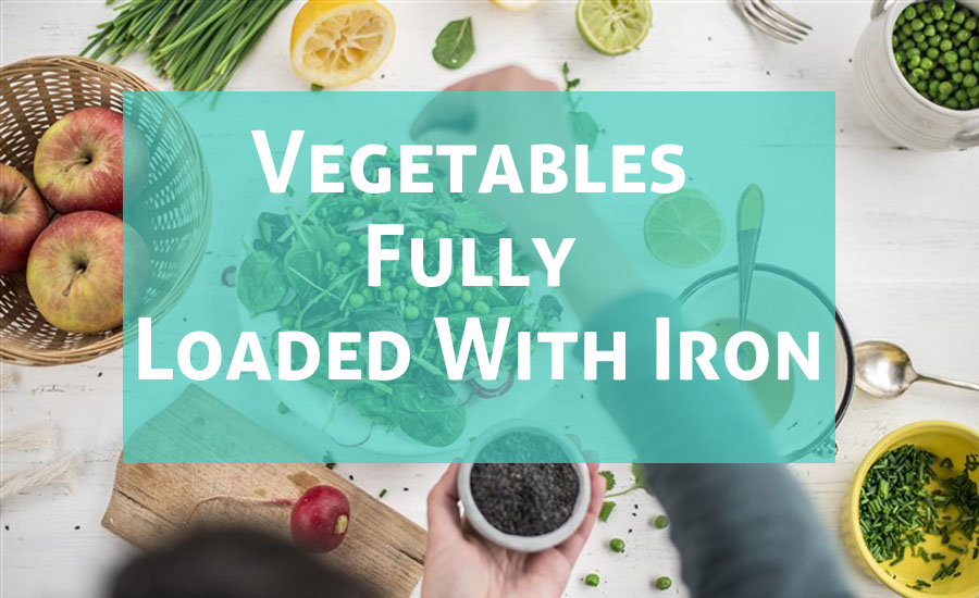 10 Healthy Vegetables Fully Loaded With Iron