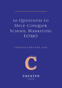 10 Questions to Help Conquer School Marketing FOMO