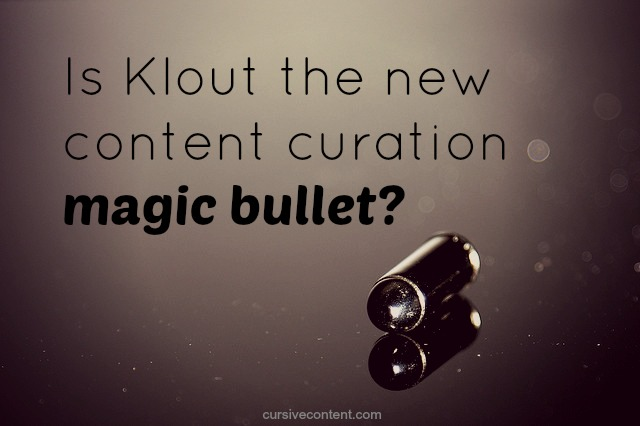 new klout content curation magic bullet