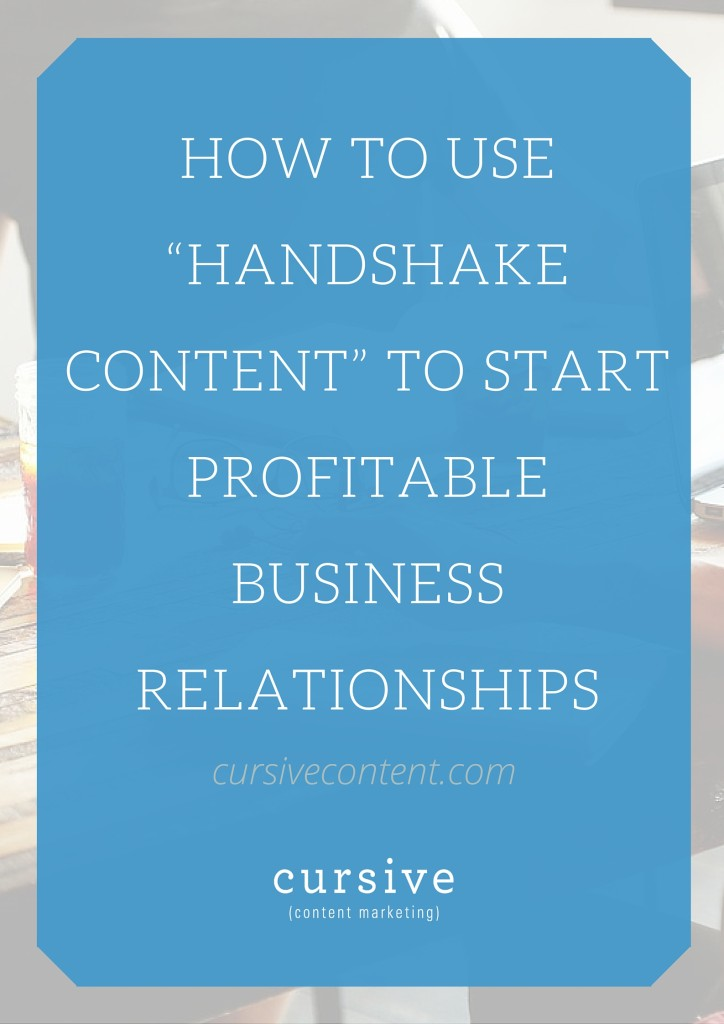 "How to use ""handshake content"" to start profitable business relationships"