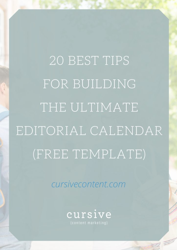 20 Best Tips for Building the Ultimate Editorial Calendar