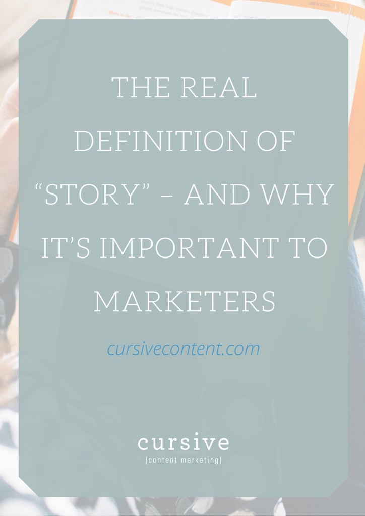 "The Real Definition Of ""Story"" – And Why It's Important To Marketers"